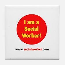 """""""I Am a Social Worker"""" Tile Coaster"""