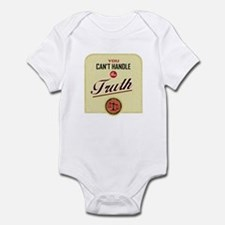 Can't Handle The Truth Infant Bodysuit