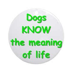 Dogs Know Ornament (Round)