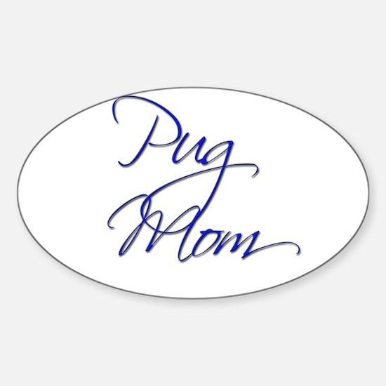 Pug Mom 10 Oval Decal