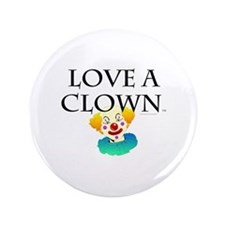 "Love a Clown 3.5"" Button"