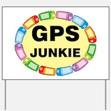 GPS Junkie Yard Sign
