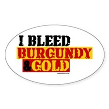 I BLEED BURGUNDY & GOLD Oval Decal