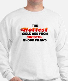 Hot Girls: Bristol, RI Sweatshirt