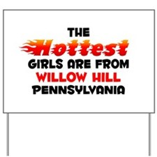 Hot Girls: Willow Hill, PA Yard Sign