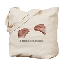 I don't roll on Shabbos Tote Bag