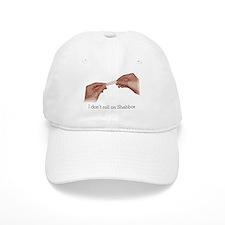 I don't roll on Shabbos Baseball Cap