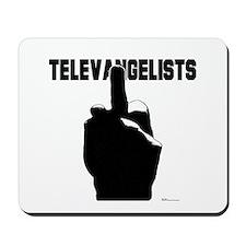 Fuck Televavgelists  Mousepad