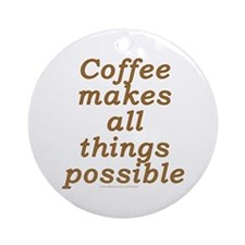 Funny Coffee Joke Ornament (Round)