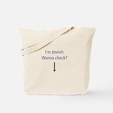 I'm Jewish, Wanna Check? Tote Bag
