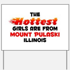 Hot Girls: Mount Pulask, IL Yard Sign