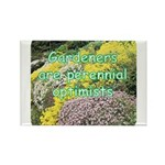 Gardeners are perennial Rectangle Magnet