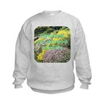 Gardeners are perennial Kids Sweatshirt