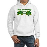 Are You Staring At My Shamroc Hooded Sweatshirt