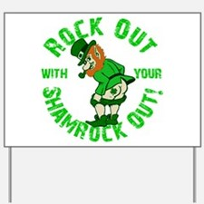 Rock Out with your Shamrock Out Yard Sign