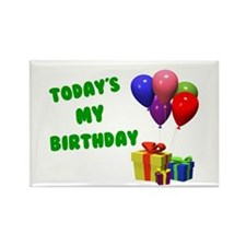 Today's My Birthday 1 Rectangle Magnet