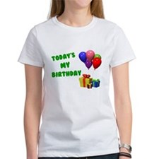 Today's My Birthday 1 Tee