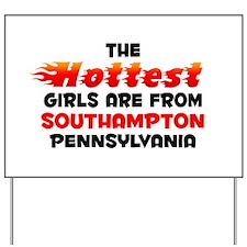 Hot Girls: Southampton, PA Yard Sign