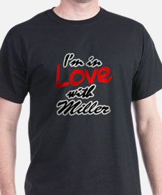 in love with Miller T-Shirt