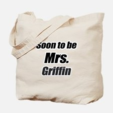 Soon to be Mrs. Griffin Tote Bag