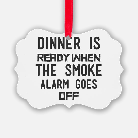 Dinner Is Ready When the Smoke Al Ornament