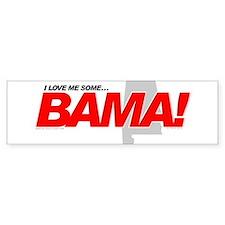 I Love me some BAMA! Bumper Bumper Sticker