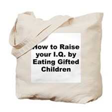 How to raise your iq by eating gifted children Tote Bag