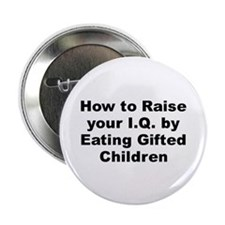 "How to raise your iq by eating gifted children 2.25"" Button"