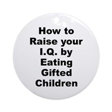 Cool How to raise your iq by eating gifted children Ornament (Round)
