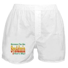 Because I'm the SysAdmin Boxer Shorts