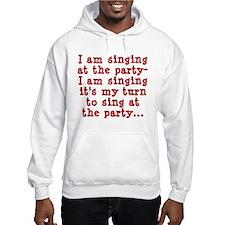 My Turn To Sing Hoodie