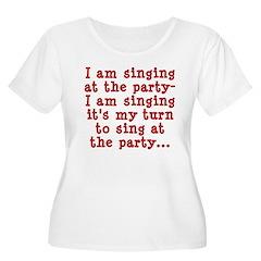 My Turn To Sing T-Shirt