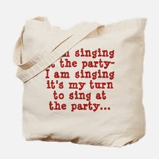 My Turn To Sing Tote Bag
