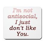 Funny Antisocial Joke Mousepad