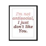 Funny Antisocial Joke Framed Panel Print