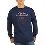 Funny Antisocial Joke Long Sleeve Dark T-Shirt