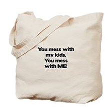 Don't Mess with My Kids! Tote Bag