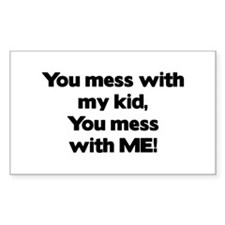 Don't Mess with My Kid! Rectangle Decal