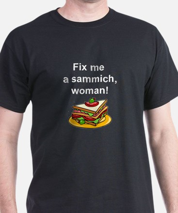 Fix me a sammich T-Shirt