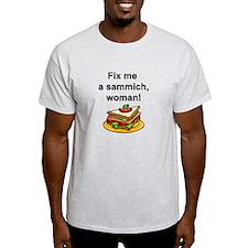 Fix me a sammich T-Shirt
