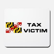 MD. TAX VICTIM Mousepad