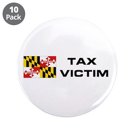 "MD. TAX VICTIM 3.5"" Button (10 pack)"