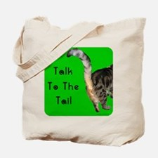 Cute Talk to the tail Tote Bag