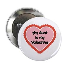 "My Aunt is My Valentine 2.25"" Button"