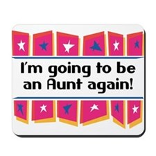 I'm Going to be an Aunt Again! Mousepad