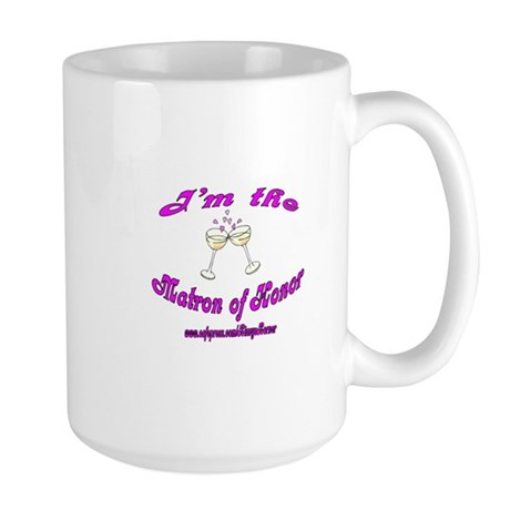 I'M THE MATRON OF HONOR Large Mug