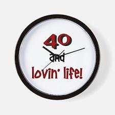 40 And Lovin' Life 1 Wall Clock