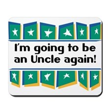 I'm Going to be an Uncle Again! Mousepad