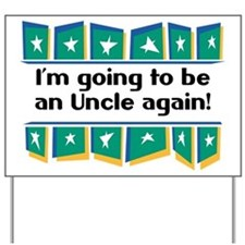 I'm Going to be an Uncle Again! Yard Sign