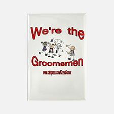 WE'RE THE GROOMSMEN Rectangle Magnet